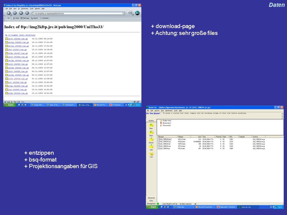 + download-page + Achtung: sehr große files + entzippen + bsq-format + Projektionsangaben für GIS Daten