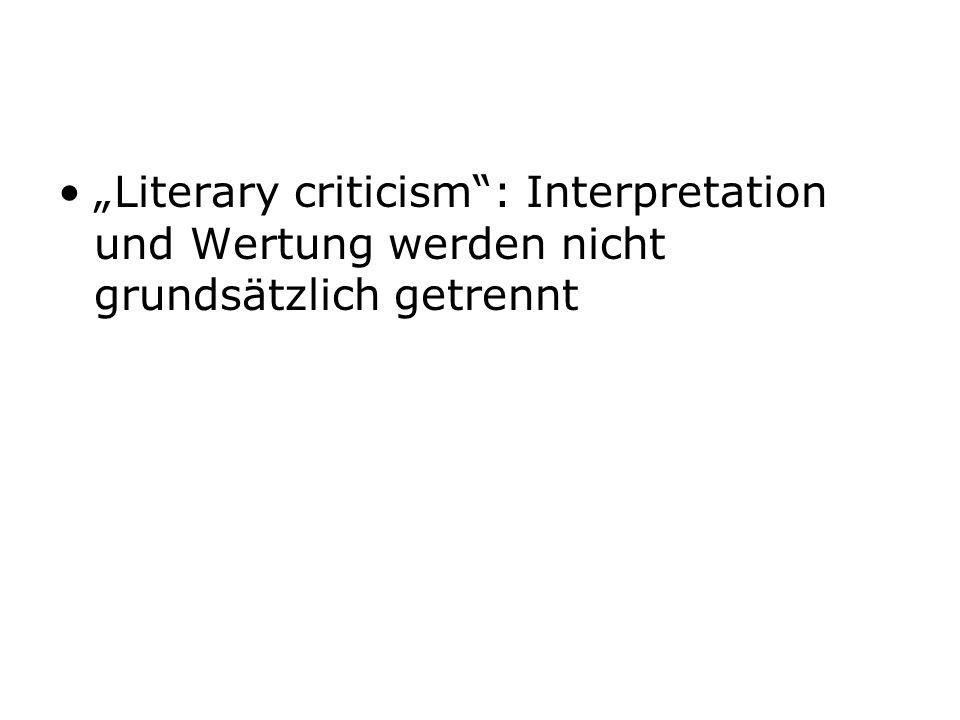Literary criticism: Interpretation und Wertung werden nicht grundsätzlich getrennt