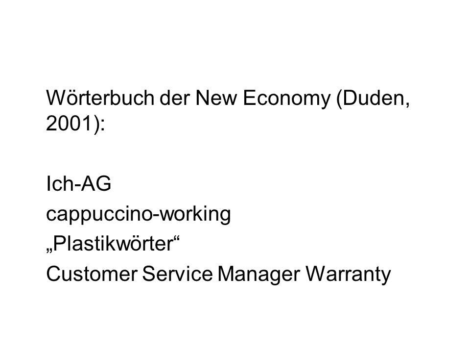 Wörterbuch der New Economy (Duden, 2001): Ich-AG cappuccino-working Plastikwörter Customer Service Manager Warranty