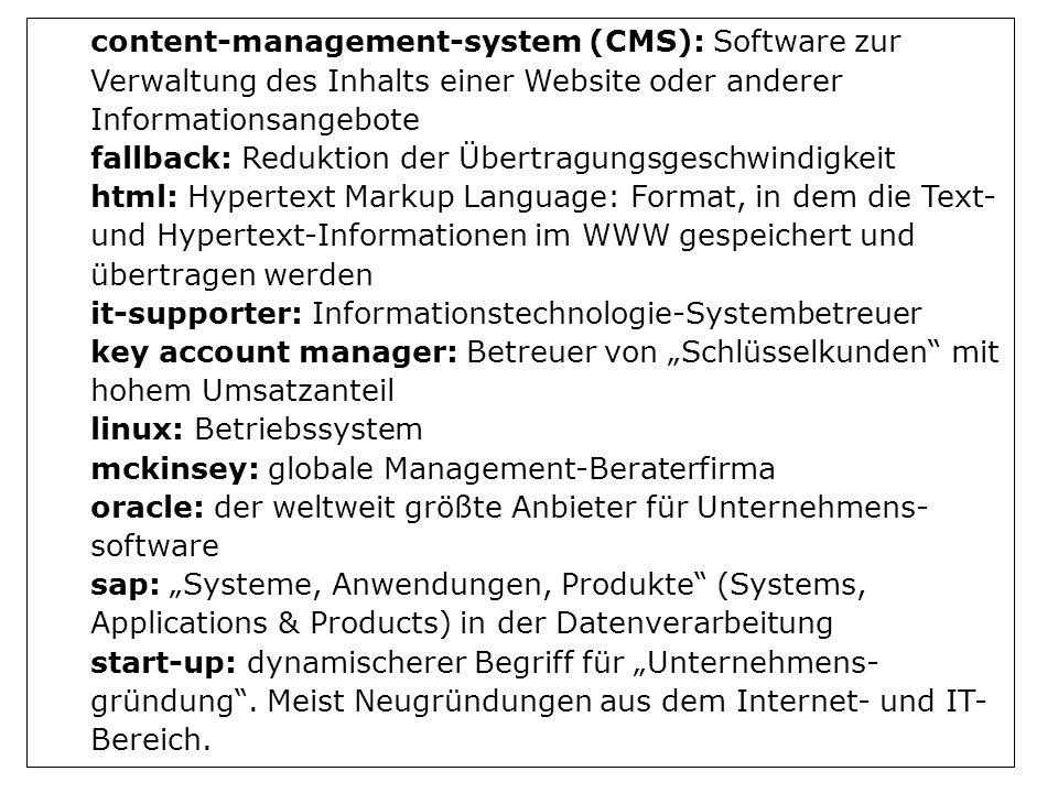 content-management-system (CMS): Software zur Verwaltung des Inhalts einer Website oder anderer Informationsangebote fallback: Reduktion der Übertragu