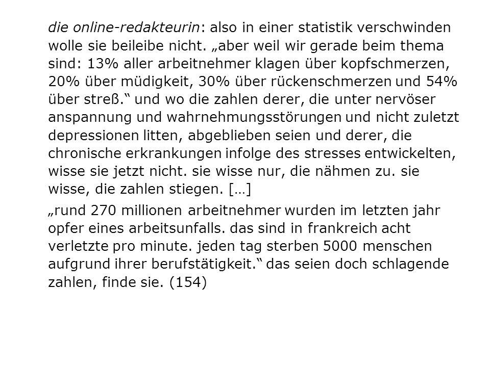 die online-redakteurin: also in einer statistik verschwinden wolle sie beileibe nicht. aber weil wir gerade beim thema sind: 13% aller arbeitnehmer kl
