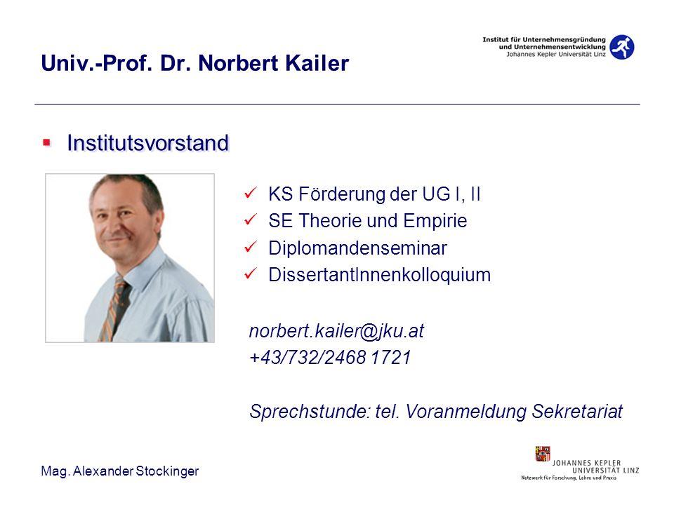 Mag. Alexander Stockinger Institutsvorstand norbert.kailer@jku.at +43/732/2468 1721 Sprechstunde: tel. Voranmeldung Sekretariat Univ.-Prof. Dr. Norber