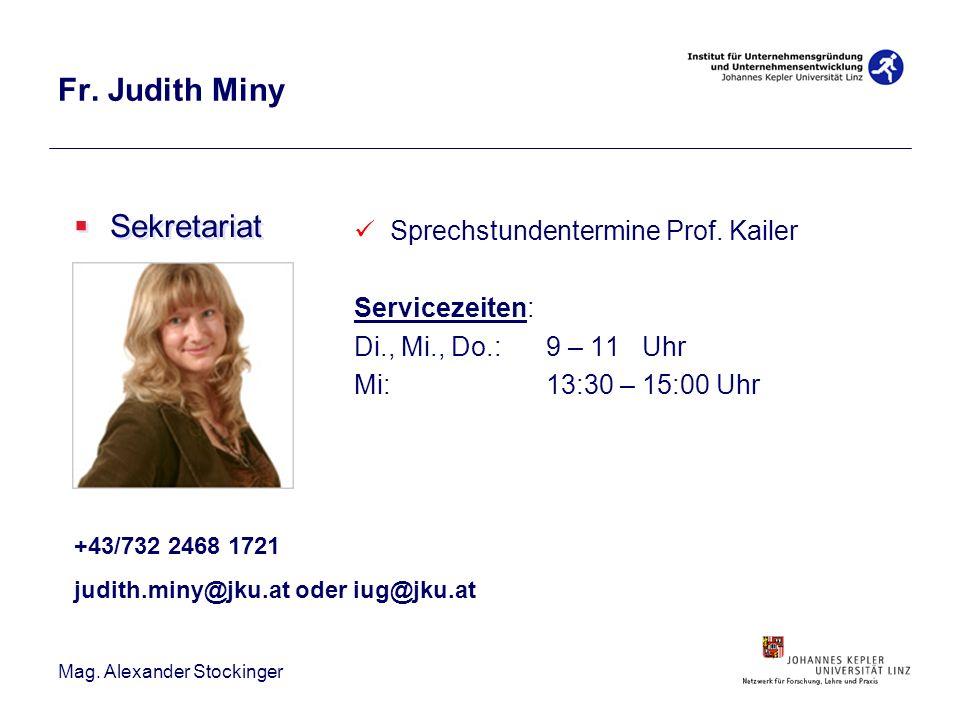 Mag. Alexander Stockinger Sekretariat Fr. Judith Miny Sprechstundentermine Prof. Kailer Servicezeiten: Di., Mi., Do.: 9 – 11Uhr Mi:13:30 – 15:00 Uhr +