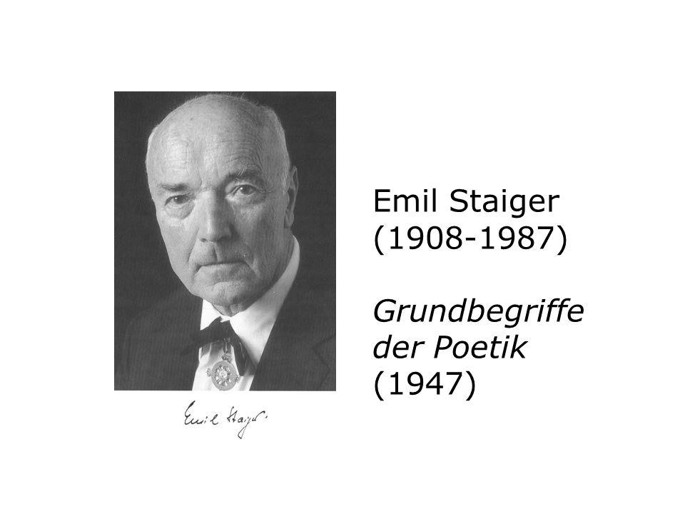 Emil Staiger (1908-1987) Grundbegriffe der Poetik (1947)