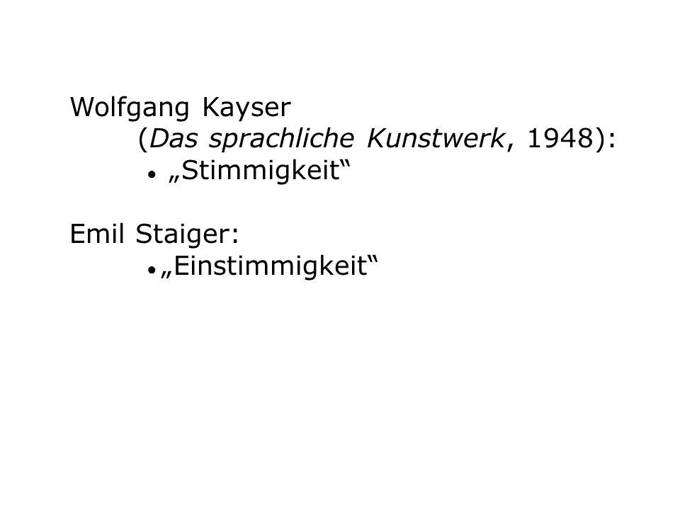 Wolfgang Kayser (Das sprachliche Kunstwerk, 1948): Stimmigkeit Emil Staiger: Einstimmigkeit