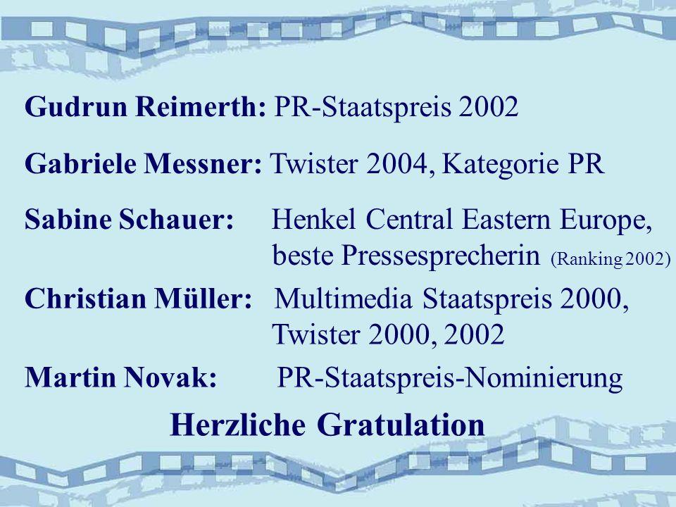 Sabine Schauer: Henkel Central Eastern Europe, beste Pressesprecherin (Ranking 2002) Gudrun Reimerth: PR-Staatspreis 2002 Christian Müller: Multimedia