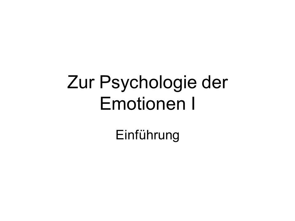 Zur Psychologie der Emotionen I Einführung