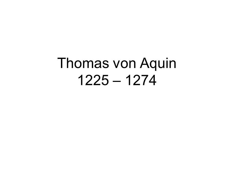 Thomas von Aquin 1225 – 1274