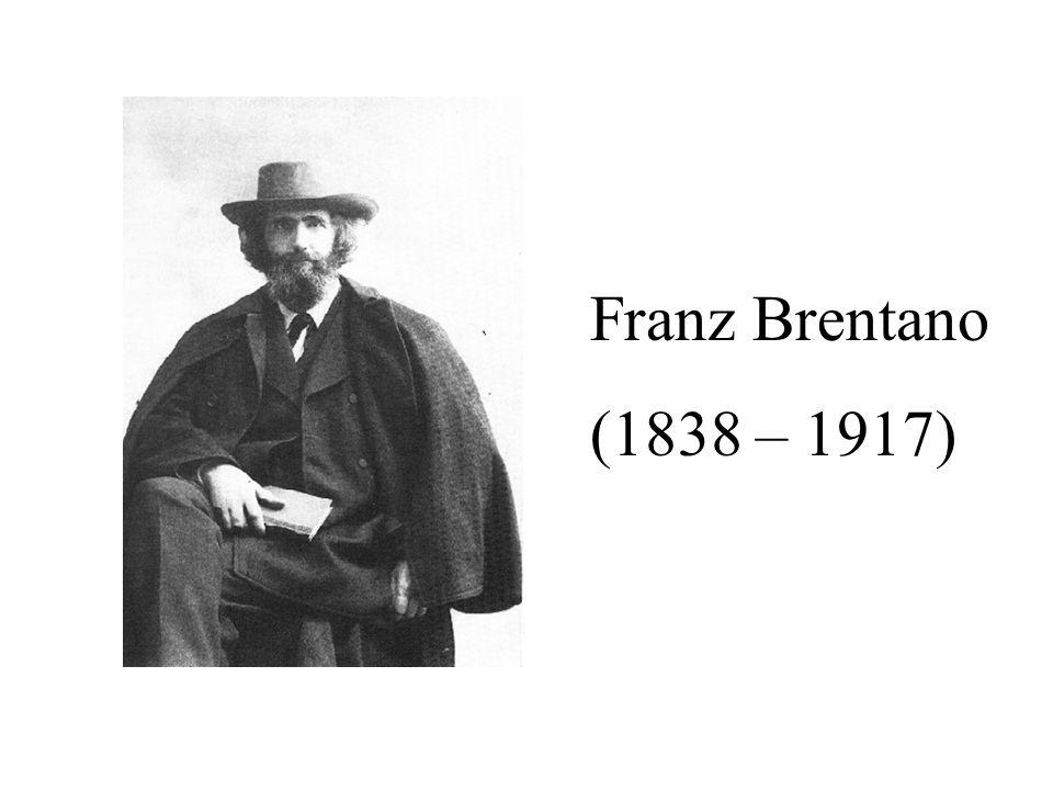Franz Brentano (1838 – 1917)