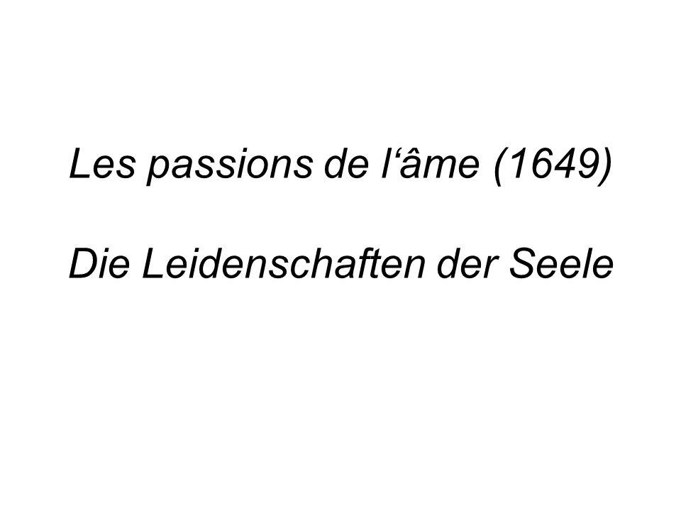 Les passions de lâme (1649) Die Leidenschaften der Seele