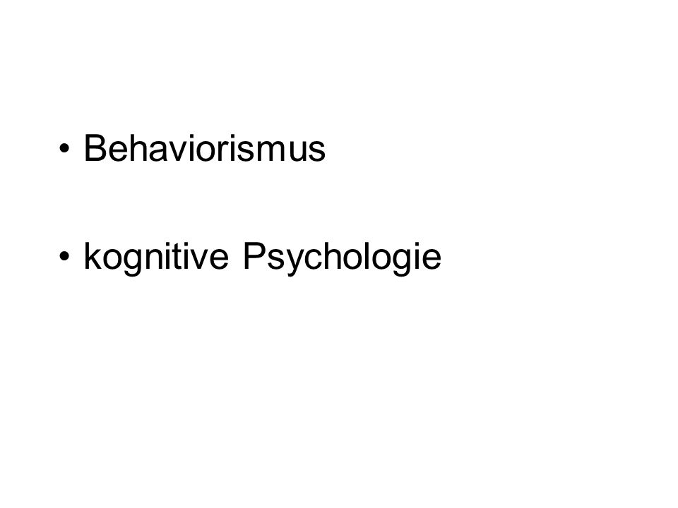 Behaviorismus kognitive Psychologie