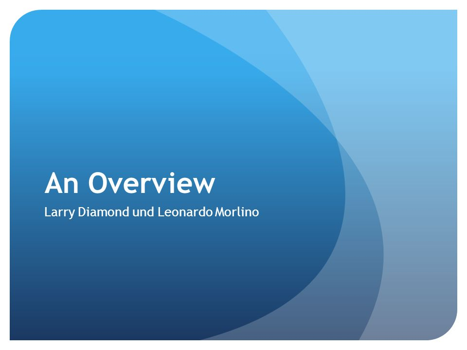 An Overview Larry Diamond und Leonardo Morlino