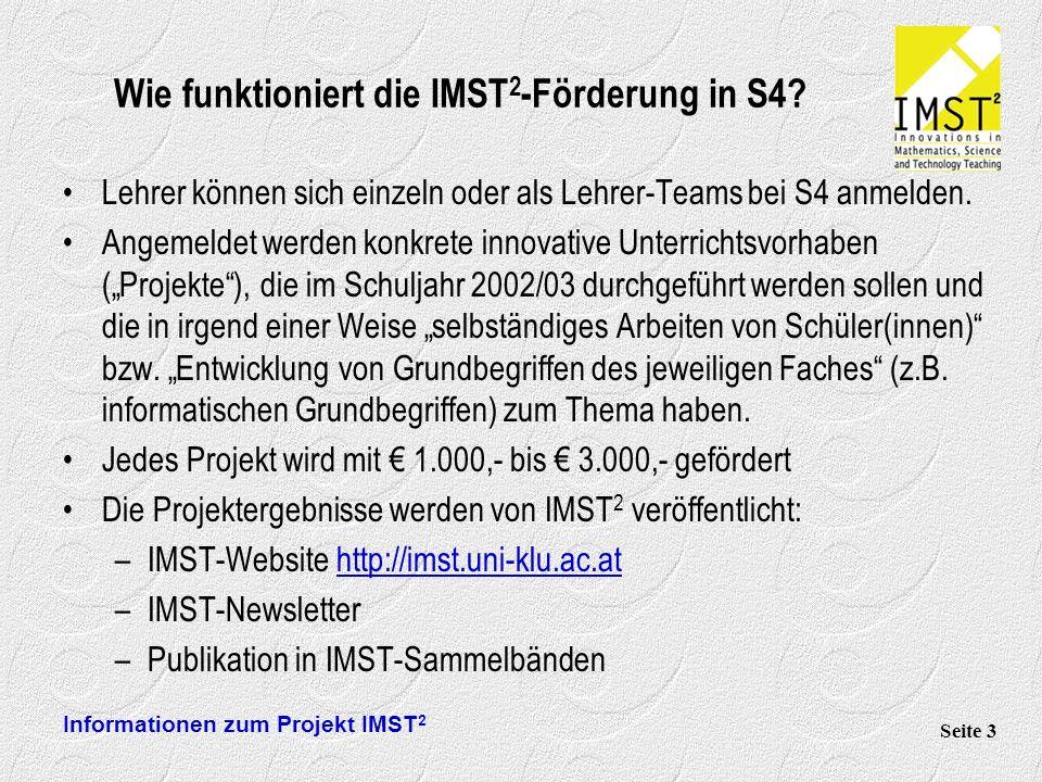 Informationen zum Projekt IMST 2 Seite 3 Wie funktioniert die IMST 2 -Förderung in S4.