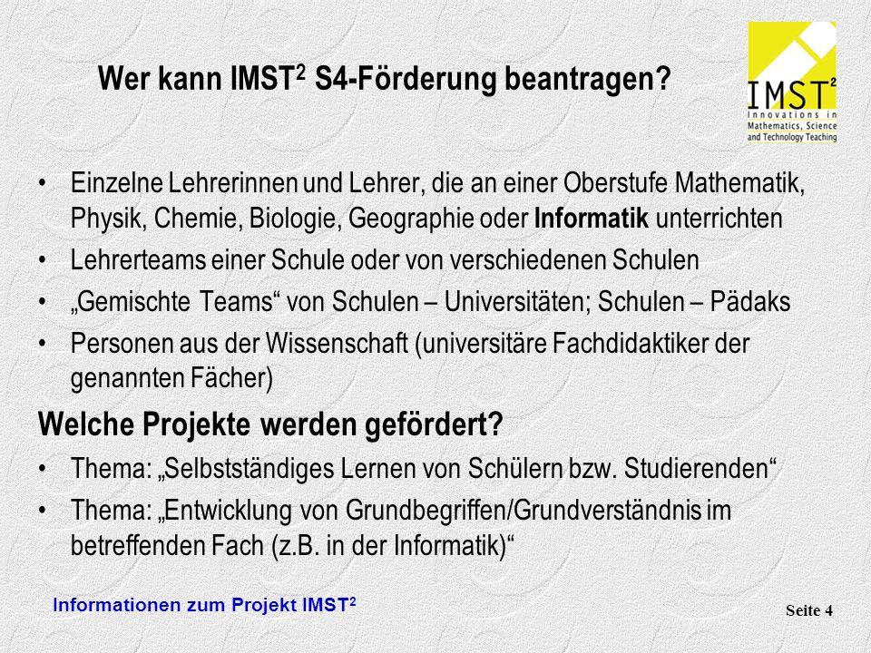 Informationen zum Projekt IMST 2 Seite 4 Wer kann IMST 2 S4-Förderung beantragen.