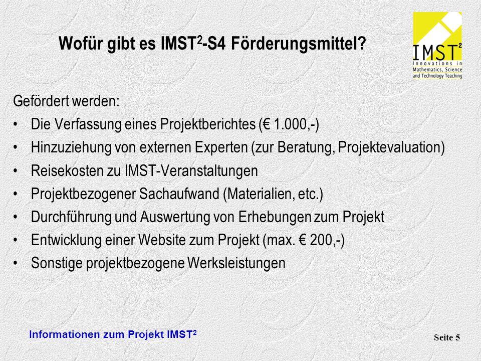 Informationen zum Projekt IMST 2 Seite 5 Wofür gibt es IMST 2 -S4 Förderungsmittel.