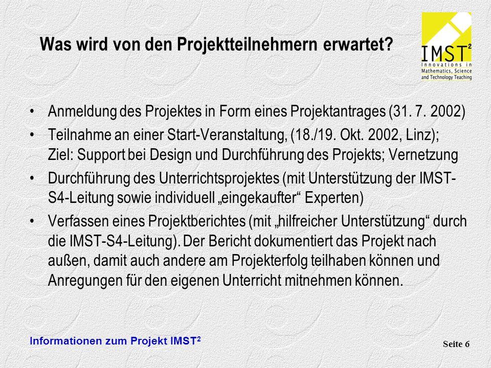 Informationen zum Projekt IMST 2 Seite 6 Was wird von den Projektteilnehmern erwartet.