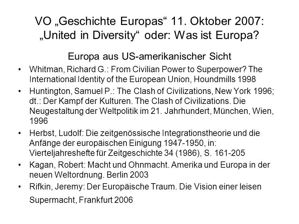 VO Geschichte Europas 11. Oktober 2007: United in Diversity oder: Was ist Europa.