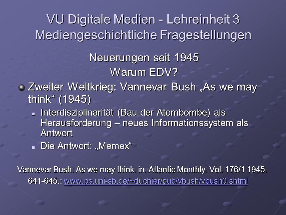 VU Digitale Medien - Lehreinheit 3 Mediengeschichtliche Fragestellungen Neuerungen seit 1945 Warum EDV.