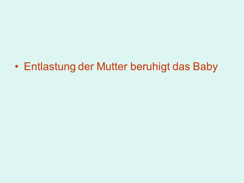 Entlastung der Mutter beruhigt das Baby