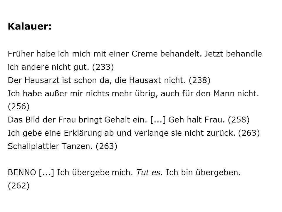 Kalauer: Früher habe ich mich mit einer Creme behandelt.