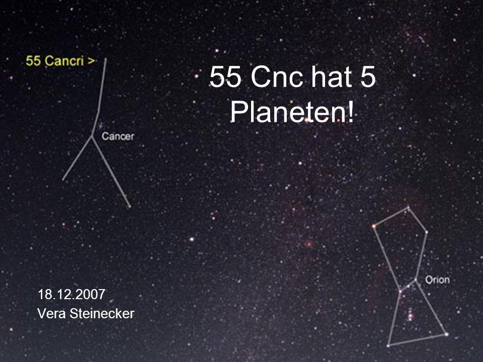 Fünfter Planet entdeckt 18 Jahre Doppler shift Messungen … 5 Planeten Numerische Simulationen zeigen: System dynamisch stabil Planetebcfd a [AU]0.038 ± 110^-6 0.115 ± 0.0001 0.24 ± 4.510^-5 0.781 ± 0.007 5.77 ± 0.11 e0.07 ± 0.060.014 ± 0.0080.086 ± 0.0520.2 ± 0.20.025 ± 0.03 M sin i [MJ]0.034 ± 0.00360.824 ± 0.0070.169 ± 0.0080.144 ± 0.043.835 ± 0.08 Periode [d]2.81705 ± 0.0001 14.65162 ± 0.0007 44.3446 ± 0.007 260 ± 1.15218 ± 230 entdeckt2004 McArthur el at 1996 Butler et al 2002 Marcy et al 20072002 Marcy et al