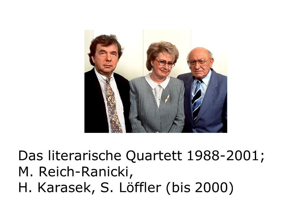Das literarische Quartett 1988-2001; M. Reich-Ranicki, H. Karasek, S. Löffler (bis 2000)