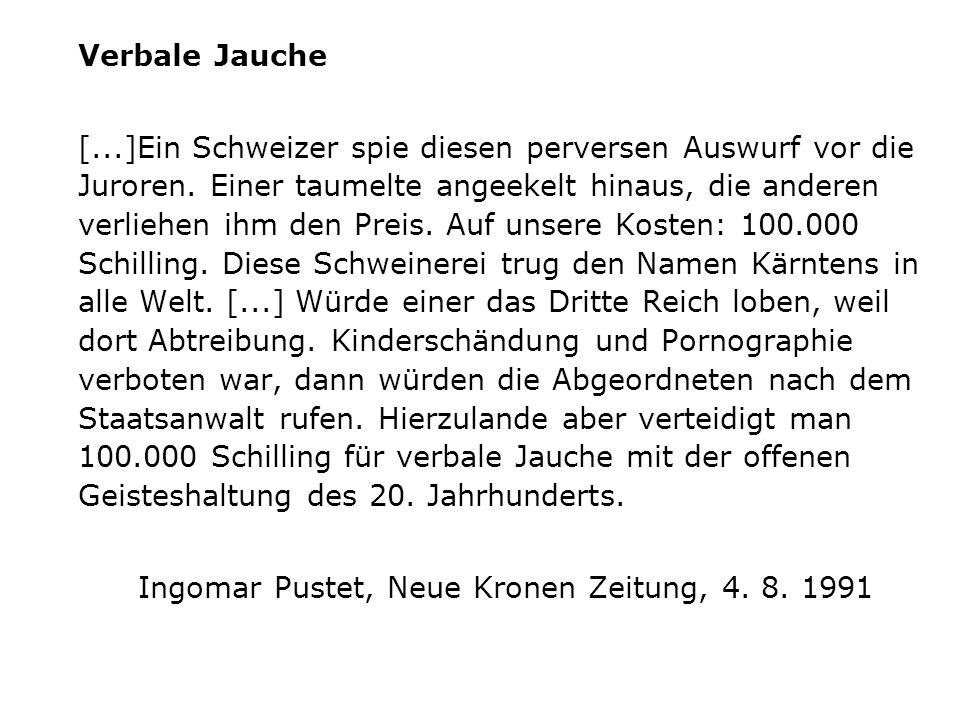Verbale Jauche [...]Ein Schweizer spie diesen perversen Auswurf vor die Juroren. Einer taumelte angeekelt hinaus, die anderen verliehen ihm den Preis.