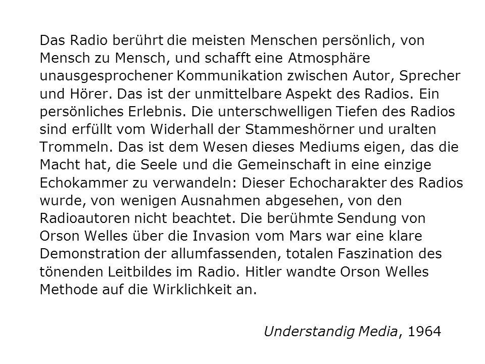 Das Radio berührt die meisten Menschen persönlich, von Mensch zu Mensch, und schafft eine Atmosphäre unausgesprochener Kommunikation zwischen Autor, S