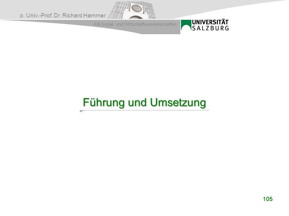 o. Univ.-Prof. Dr. Richard Hammer FB Sozial- und Wirtschaftswissenschaften 105 Führung und Umsetzung