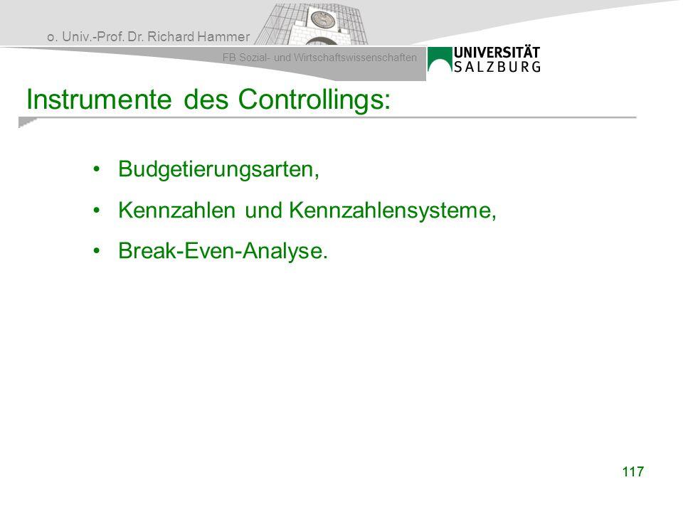 o. Univ.-Prof. Dr. Richard Hammer FB Sozial- und Wirtschaftswissenschaften 117 Instrumente des Controllings: Budgetierungsarten, Kennzahlen und Kennza