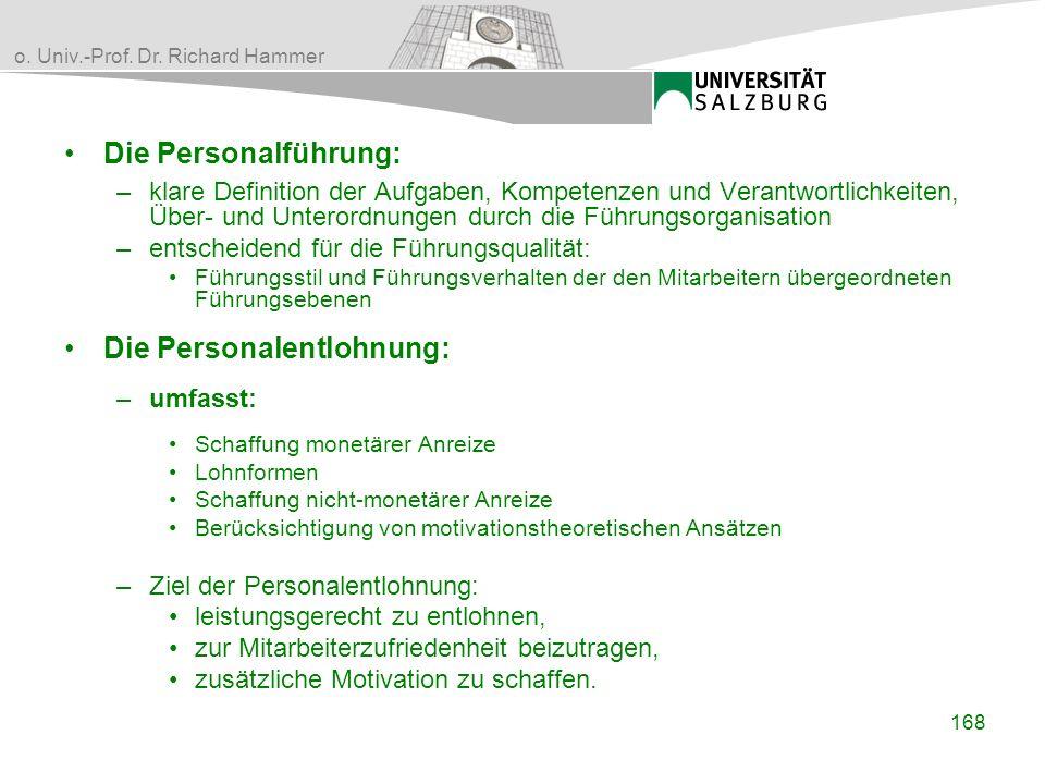 o. Univ.-Prof. Dr. Richard Hammer Die Personalführung: –klare Definition der Aufgaben, Kompetenzen und Verantwortlichkeiten, Über- und Unterordnungen