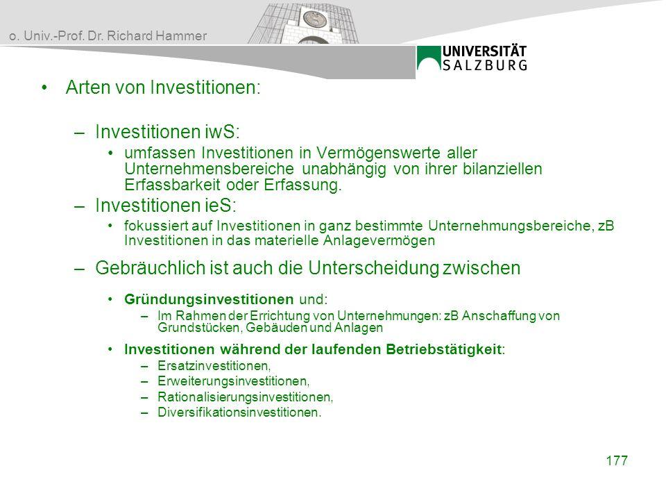 o. Univ.-Prof. Dr. Richard Hammer Arten von Investitionen: –Investitionen iwS: umfassen Investitionen in Vermögenswerte aller Unternehmensbereiche una