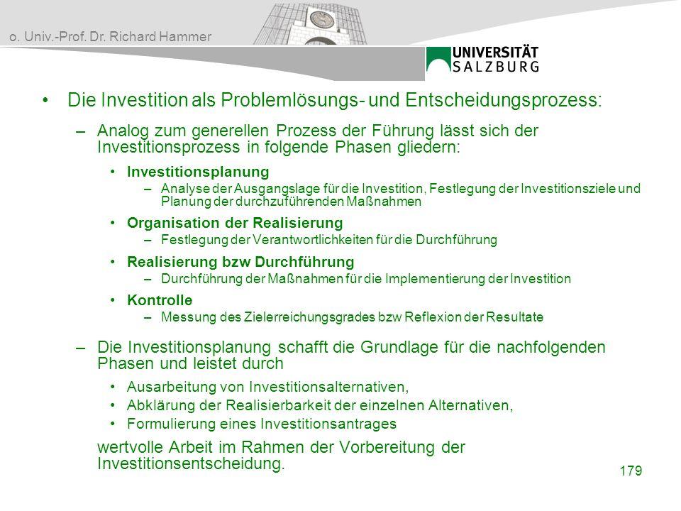 o. Univ.-Prof. Dr. Richard Hammer Die Investition als Problemlösungs- und Entscheidungsprozess: –Analog zum generellen Prozess der Führung lässt sich