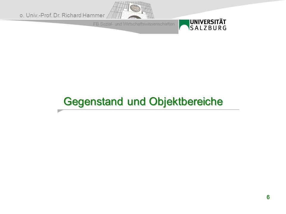 o. Univ.-Prof. Dr. Richard Hammer FB Sozial- und Wirtschaftswissenschaften 666 Gegenstand und Objektbereiche