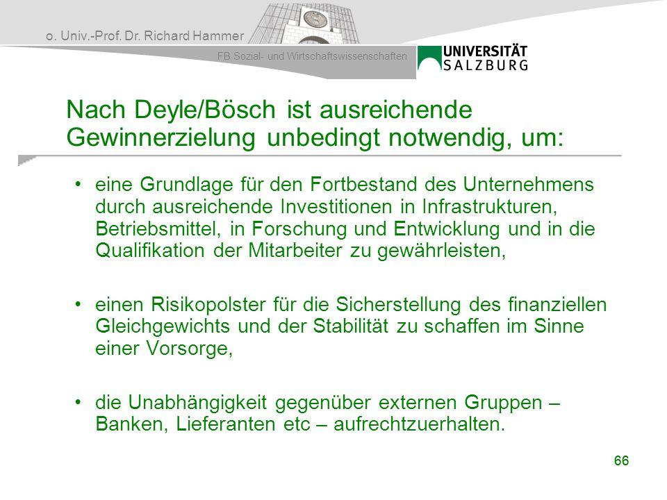 o. Univ.-Prof. Dr. Richard Hammer FB Sozial- und Wirtschaftswissenschaften 66 Nach Deyle/Bösch ist ausreichende Gewinnerzielung unbedingt notwendig, u