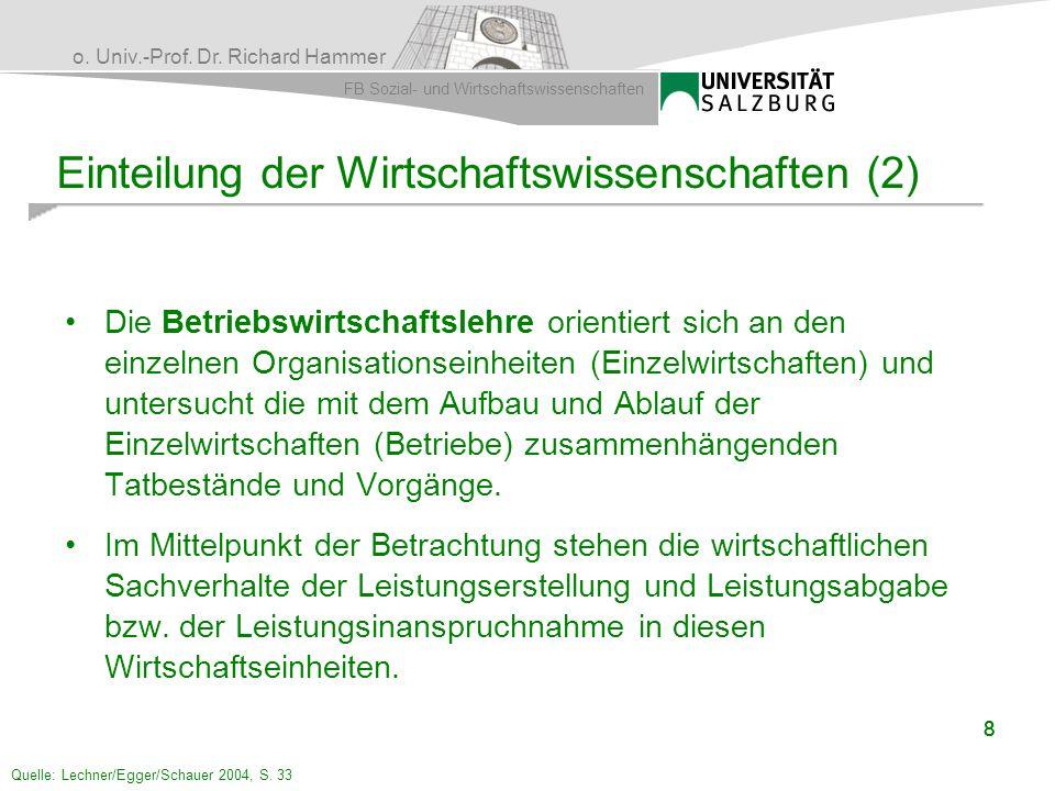 o. Univ.-Prof. Dr. Richard Hammer FB Sozial- und Wirtschaftswissenschaften 888 Die Betriebswirtschaftslehre orientiert sich an den einzelnen Organisat