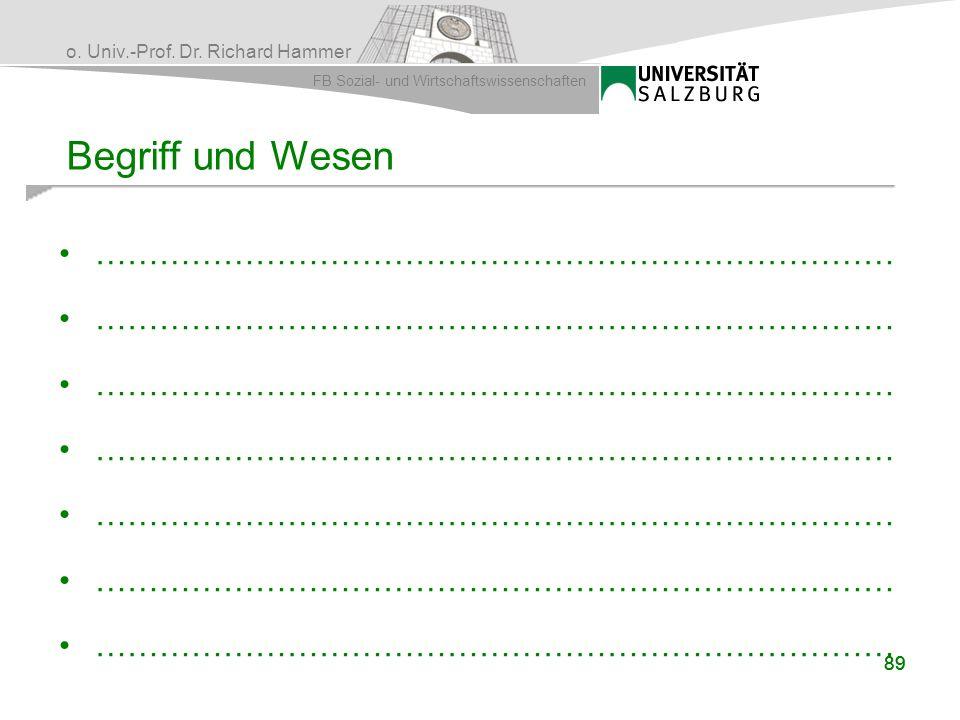 o. Univ.-Prof. Dr. Richard Hammer FB Sozial- und Wirtschaftswissenschaften 89 Begriff und Wesen …………………………………………………………………