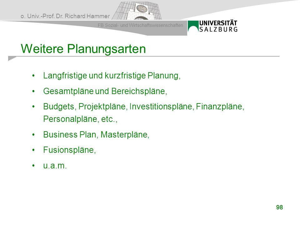 o. Univ.-Prof. Dr. Richard Hammer FB Sozial- und Wirtschaftswissenschaften 98 Langfristige und kurzfristige Planung, Gesamtpläne und Bereichspläne, Bu