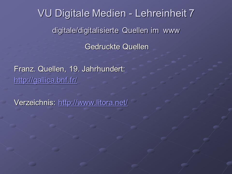 VU Digitale Medien - Lehreinheit 7 digitale/digitalisierte Quellen im www Gedruckte Quellen Franz.