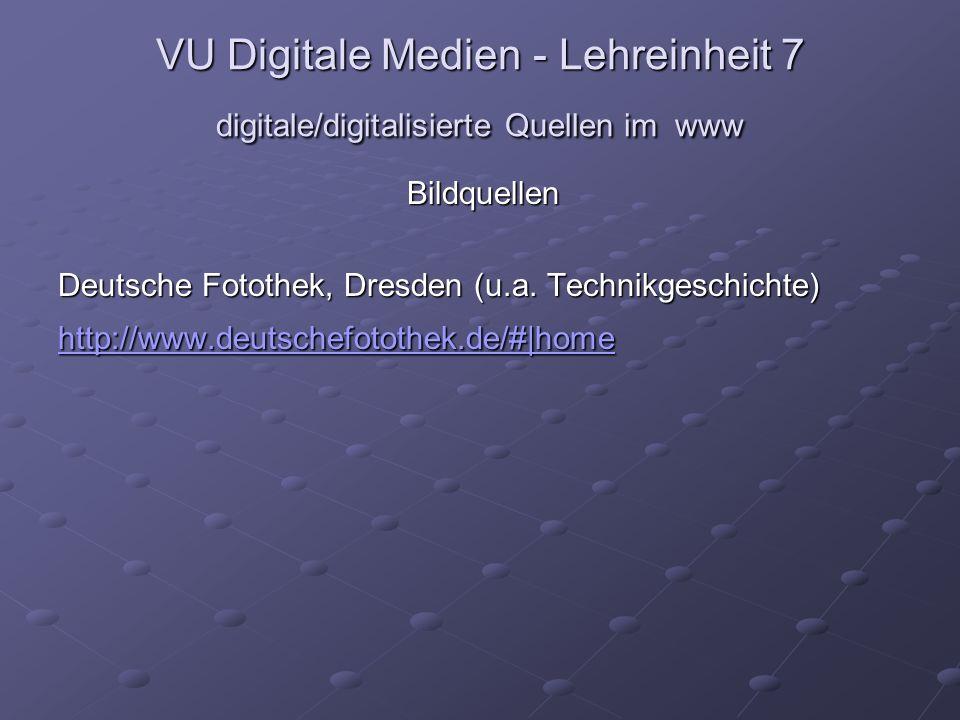 VU Digitale Medien - Lehreinheit 7 digitale/digitalisierte Quellen im www Bildquellen Deutsche Fotothek, Dresden (u.a.