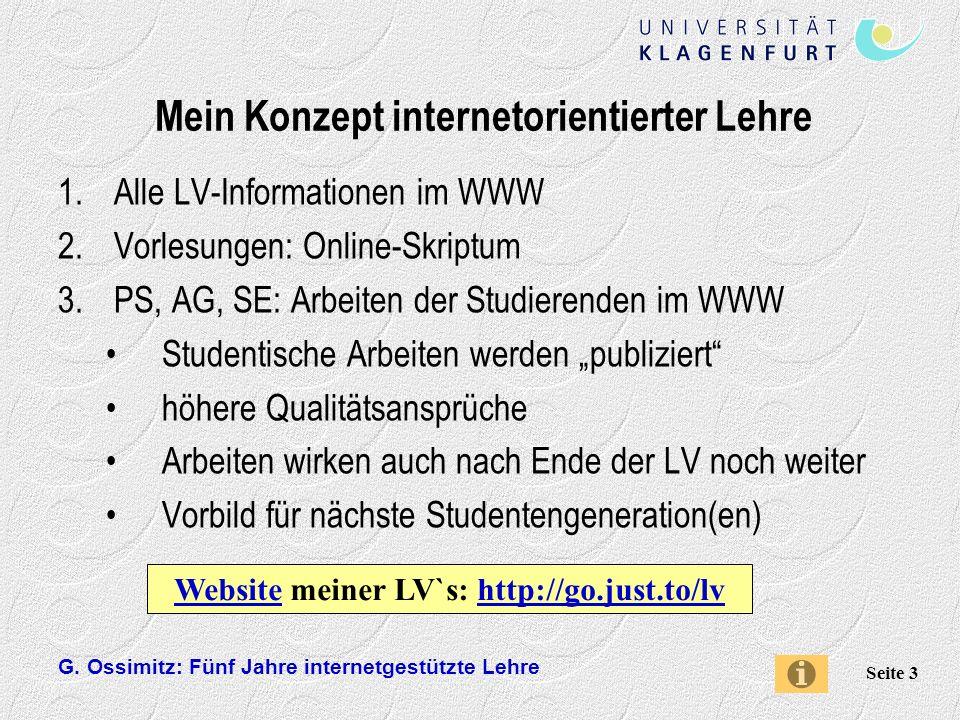 G. Ossimitz: Fünf Jahre internetgestützte Lehre Seite 3 Mein Konzept internetorientierter Lehre 1.Alle LV-Informationen im WWW 2.Vorlesungen: Online-S