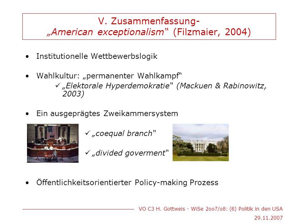 VO C3 H. Gottweis - WiSe 2oo 7 /o 8 : ( 6 ) Politik in den USA 29.11.2007 V.