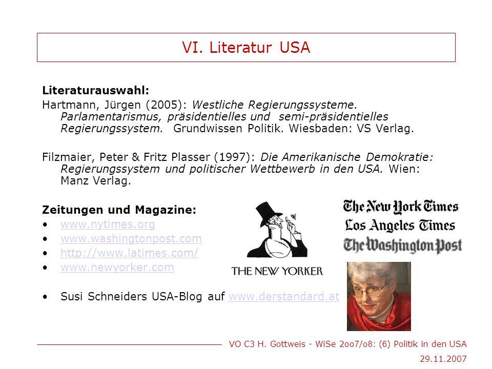 VO C3 H. Gottweis - WiSe 2oo 7 /o 8 : ( 6 ) Politik in den USA 29.11.2007 VI.