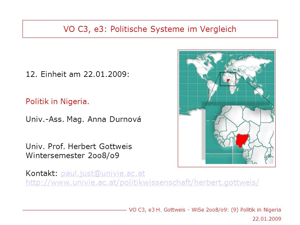 VO C3, e3 H.Gottweis - WiSe 2oo8/o9: (9) Politik in Nigeria 22.01.2009 The Unfinished Continent.