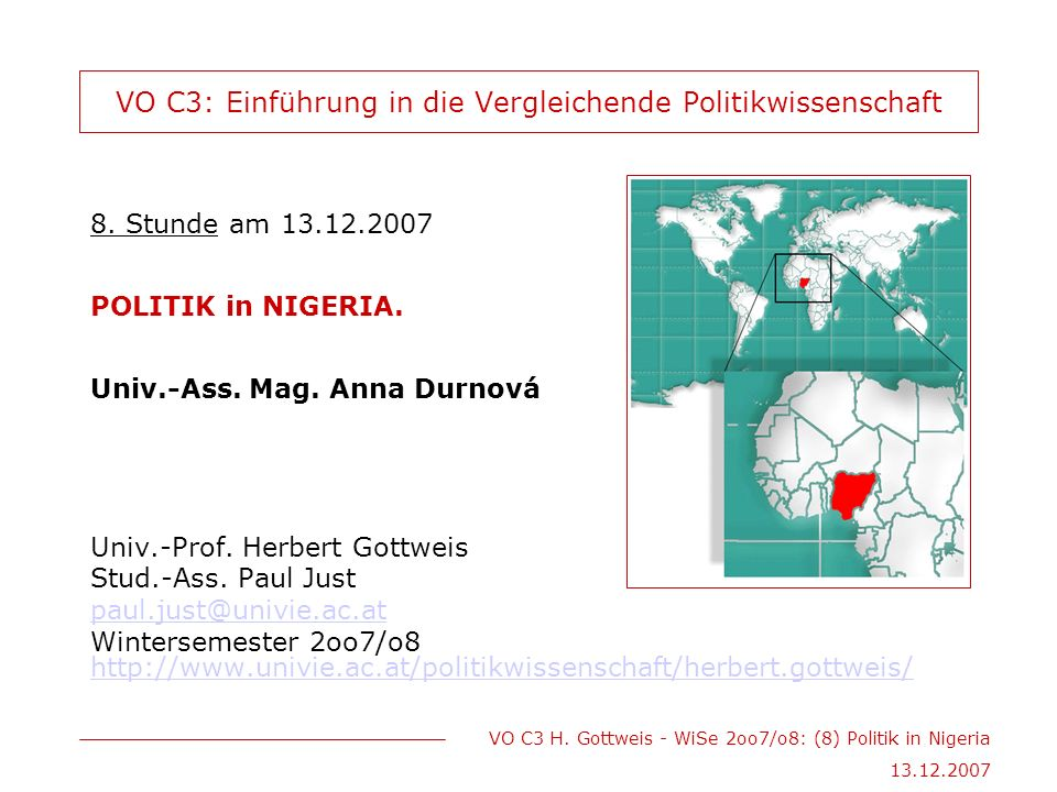 VO C3 H.Gottweis - WiSe 2oo7/o8: (8) Politik in Nigeria 13.12.2007 The Unfinished Continent.