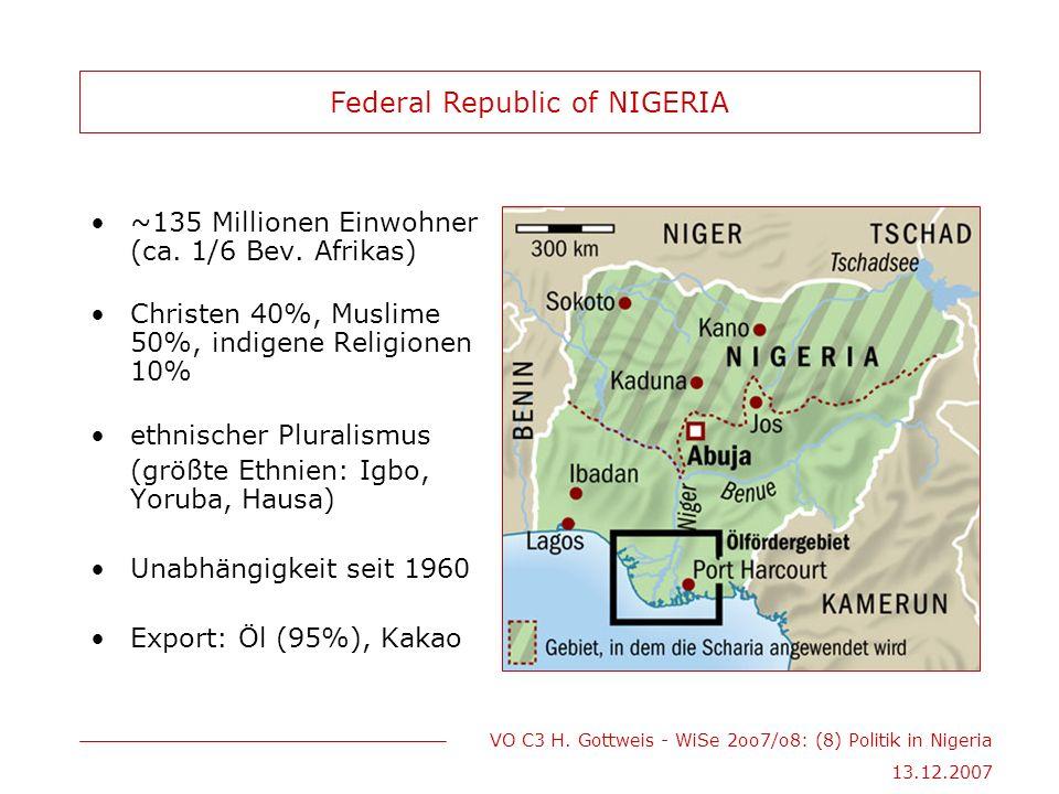 VO C3 H. Gottweis - WiSe 2oo7/o8: (8) Politik in Nigeria 13.12.2007 ~135 Millionen Einwohner (ca.