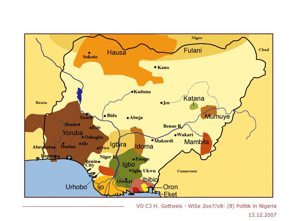 VO C3 H. Gottweis - WiSe 2oo7/o8: (8) Politik in Nigeria 13.12.2007
