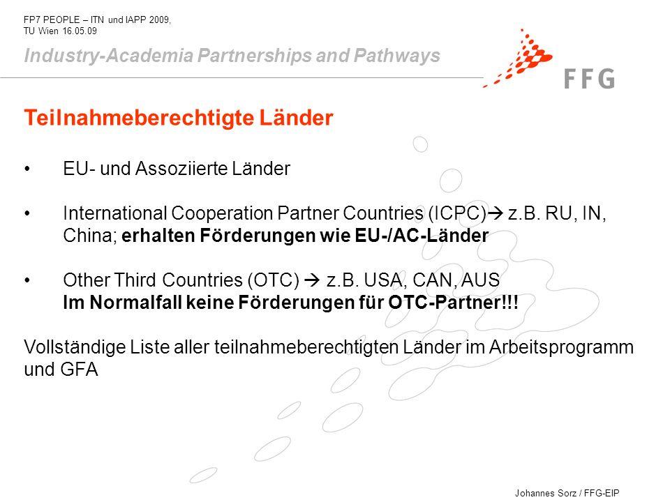 Johannes Sorz / FFG-EIP FP7 PEOPLE – ITN und IAPP 2009, TU Wien 16.05.09 Industry-Academia Partnerships and Pathways Teilnahmeberechtigte Länder EU- u