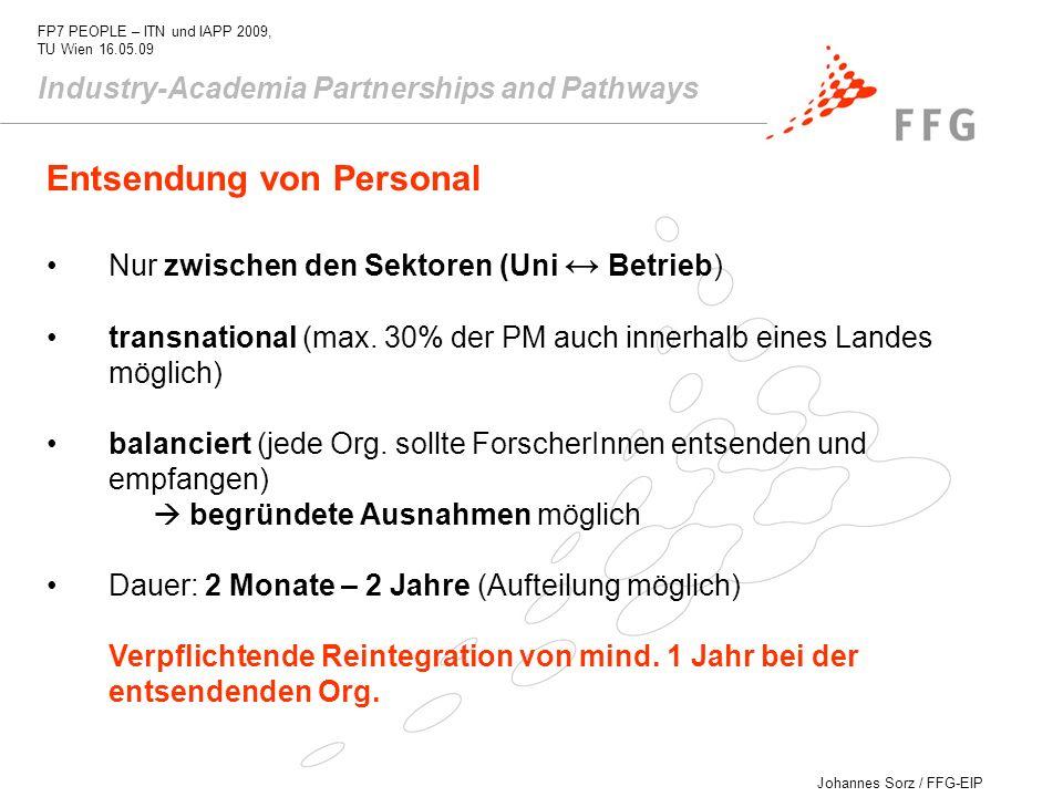 Johannes Sorz / FFG-EIP FP7 PEOPLE – ITN und IAPP 2009, TU Wien 16.05.09 Industry-Academia Partnerships and Pathways Entsendung von Personal Nur zwisc