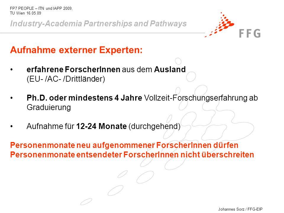 Johannes Sorz / FFG-EIP FP7 PEOPLE – ITN und IAPP 2009, TU Wien 16.05.09 Industry-Academia Partnerships and Pathways Aufnahme externer Experten: erfah